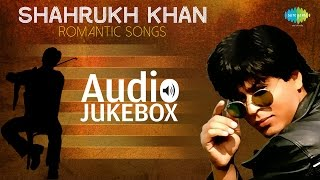 Hits of Shahrukh Khan | Romantic Songs | Audio Jukebox