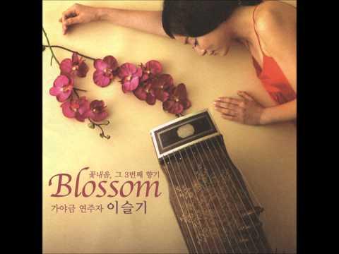 이슬기(Lee Seul-GI)  - Blossom [Gayageum]