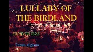 LULLABY OF THE BIRDLAND :Tema de Jazz interpretado al piano por Ferran con piano YAMAHA CVP