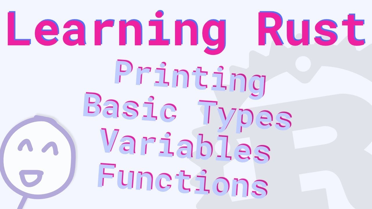 Learning Rust 1: Printing, Simple Data Types, Variables and Functions