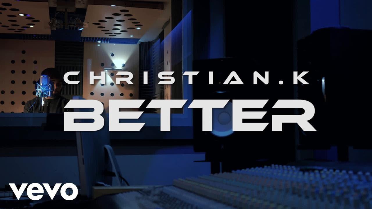 Download Christian. K - GETTING BETTER (LYRIC VIDEO)