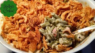 How To Make The Best Green Bean Casserole!