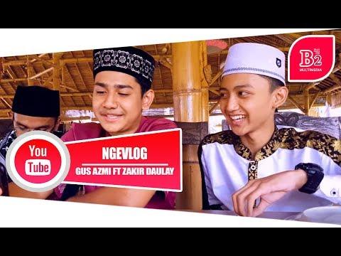 NGEVLOG bareng Gus Azmi, Syakir Daulay Ceng Zam Zam.