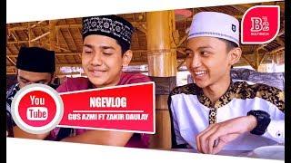 Download lagu NGEVLOG bareng Gus Azmi Syakir Daulay Ceng Zam Zam MP3