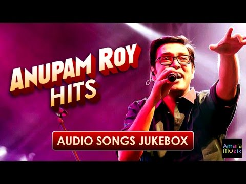 Anupam Roy Hits | Superhit Bengali songs of Anupam Roy | AUDIO SONGS JUKEBOX | Bangla Songs 2016