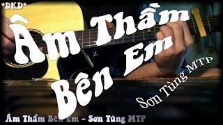 [Guitar] cover : âm thầm bên em (Sơn Tùng MTP)