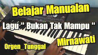 Belajar Dangdutan Manualan Orgen Tunggal Lagu Bukan Tak Mampu Rita Sugiarto Keyboard Korg Pa 700