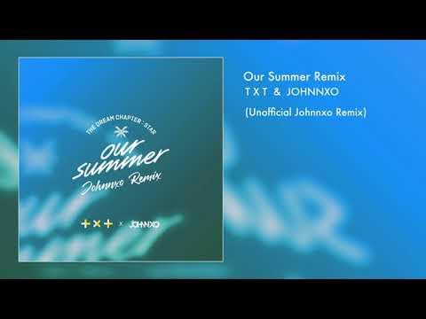 txt-(투모로우바이투게더)-'our-summer-(johnnxo-remix)