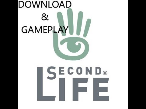 SECOND LIFE GAMELPAY AND HOW TO DOWNLOAD IT