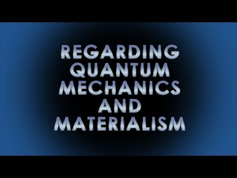 Regarding Quantum Mechanics and Materialism