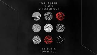 Twenty One Pilots - Stressed Out | 8D Audio || Dawn of Music ||
