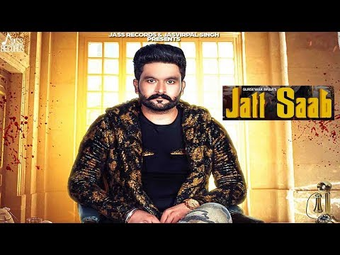 jatt-saab-|-(full-song)-|-gursewak-brar-|-new-punjabi-songs-2019-|-latest-punjabi-songs-2019-|