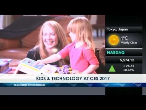 KIDS AND TECHNOLOGY AT CES 2017 - LANIE VALDECANTOS OF EBC LAS VEGAS BUREAU