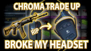 CS:GO CHROMA TRADE UP - BROKE MY HEADSET