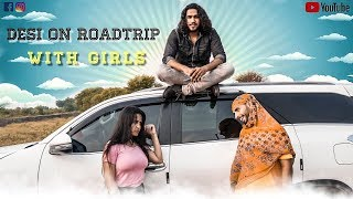 Desi On Road Trip With Girls || Rohit Sehrawat