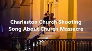 Charleston Church Shooting - Song About Mass Shooting