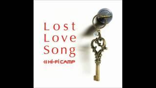 Hi-Fi CAMP 「Lost Love Song」のカップリングです。 この曲は元気をく...