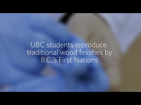 UBC Students Reproduce Traditional Wood Finishes By B.C.'s First Nations