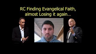 RC finding Evangelical Faith, almost losing it, Tim Keller, Jordan Peterson,