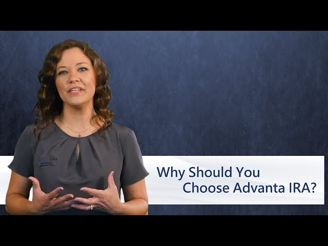 Why Should You Choose Advanta IRA?