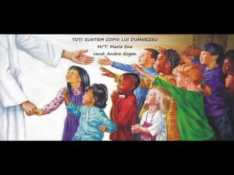TOȚI SUNTEM COPIII LUI DUMNEZEU – Cantece pentru copii in limba romana