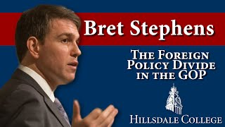 """The Foreign Policy Divide in the GOP - Bret Stephens, """"Wall Street Journal"""""""