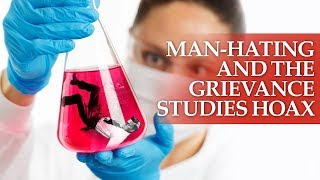 Grievance Study Hoax and man-hating – with Helen Pluckrose