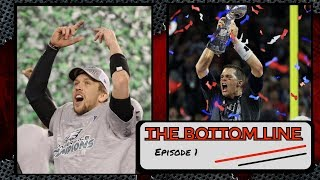 More Likely to return to the Super Bowl - Patriots or Eagles? | The Bottom Line NFL Debate Show