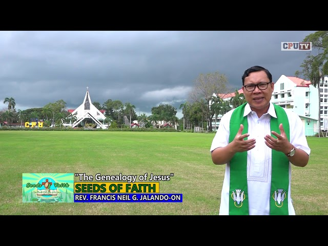 SEEDS OF FAITH EPI 140 The Genealogy of Jesus