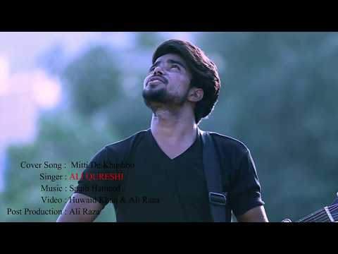 Mitti di khushbo Cover Song by Ali Qureshi