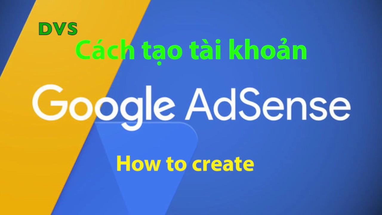 Cách tạo tài khoản Google Adsense | How to create Google Adsense account
