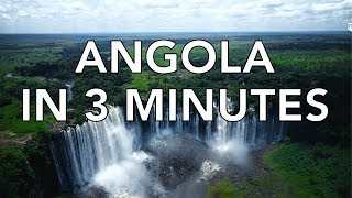 Angola in 3 Minutes