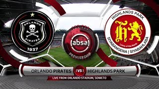 Absa Premiership | Orlando Pirates v Highlands Park | Highlights