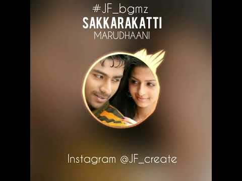 SAKKARAKATTI /MARUDHAANI SONG / what's app status video