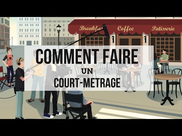 COMMENT FAIRE UN COURT-METRAGE