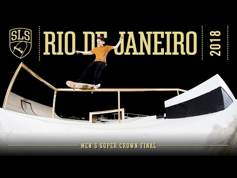 2018 SLS World Championship: Rio De Janeiro | MEN'S SUPER CROWN FINAL | Full Broadcast