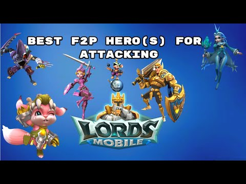 Lords Mobile - Best F2P Heroes For Attacking