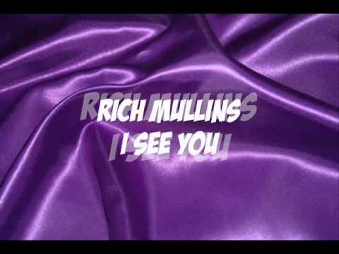 Rich Mullins I see you
