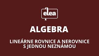 Slovné úlohy na lineárne rovnice   Elea: Nauč sa matiku