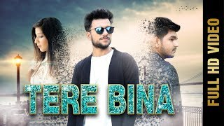 TERE BINA(Full Video) | YANKEE | New Punjabi Songs 2017 | AMAR AUDIO