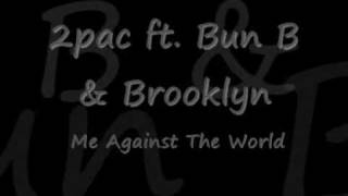 2pac ft bun b brooklyn me against the world
