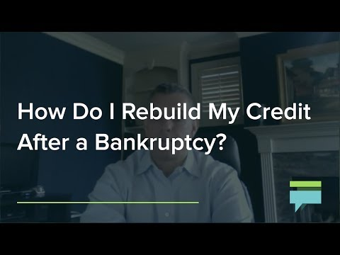 How Do Rebuild My Credit After Bankruptcy