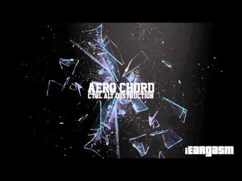 Aero Chord - Ctrl Alt Destruction FREE DLBassBoosted
