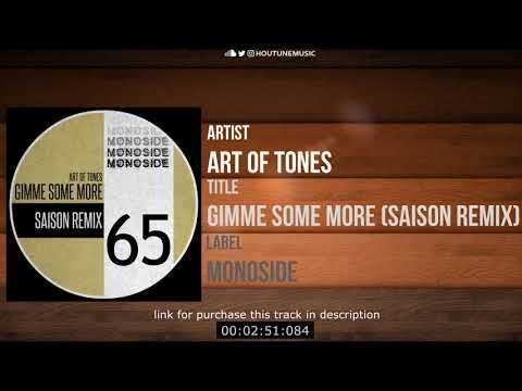 Art Of Tones - Gimme Some More (Saison Remix) [MONOSIDE]