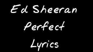 Ed Sheeran - Perfect - Lyrics (with instrumental)