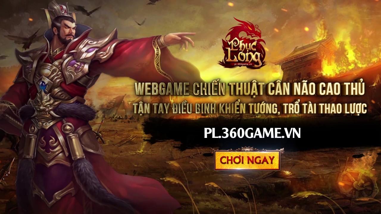 [ 360Game.vn ] Phục Long – Webgame Chiến Thuật Cân Não Cao Thủ