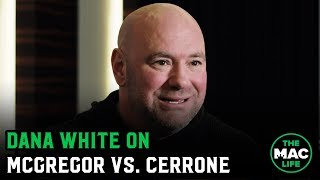 Dana White talks Conor McGregor vs. Donald Cerrone, Khabib rematch, & McGregor at 170-pounds