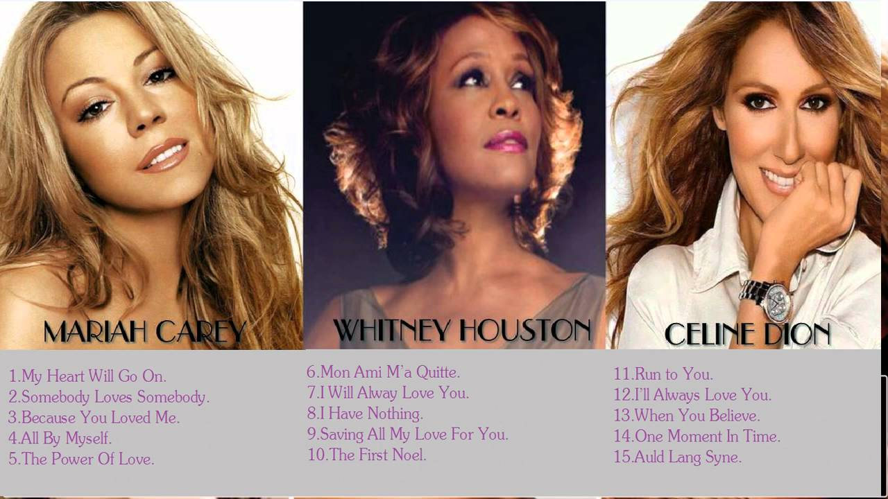 The Best Songs Of Celine Dion Whitney Houston Mariah