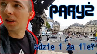 PARYŻ oczami Polaka - Gdzie i za ile cz.1