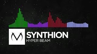 [Happy Hardcore/Dubstep/Trap/Future Bass] - Synthion - Hyper Beam [Free Download]